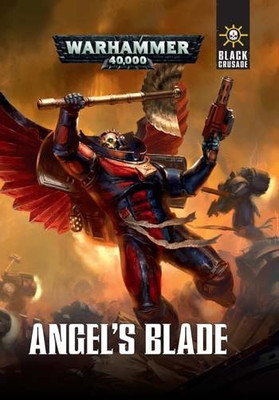 Black Crusade - Angels Blade Warhammer 40000