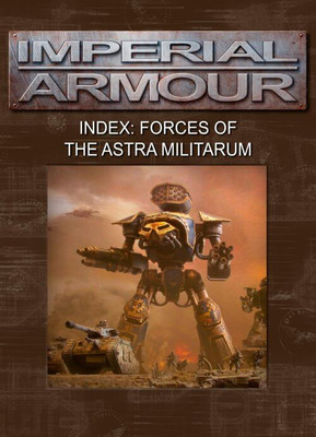 Imperial Armour - Index: Forces of the Astra Militarum