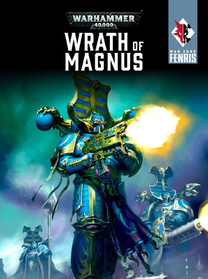 Кампания: War Zone Fenris - Wrath of Magnus Warhammer 40000 Eng