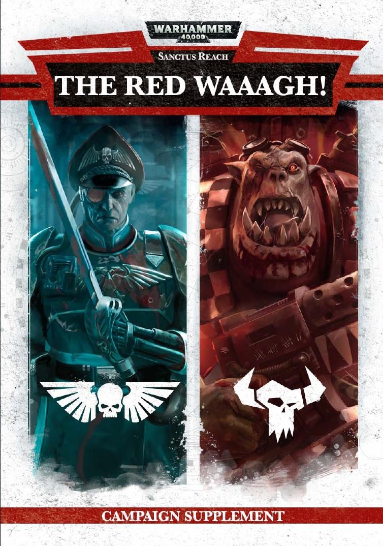 Sanctus Reach: The Red Waaagh! Warhammer 40000
