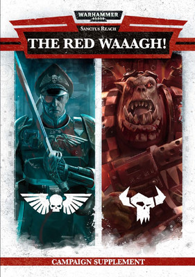 Кампания: Sanctus Reach: The Red Waaagh! Warhammer 40000 Eng