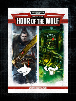 Кампания: Sanctus Reach - Hour of the Wolf Warhammer 40000 Eng