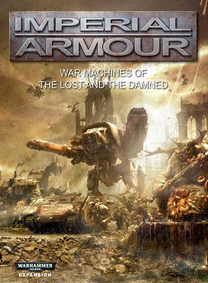 Imperial Armour 13 - War Machines of the Lost and the Damned