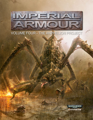Imperial Armour 4 - The Anphelion Project - Second Edition