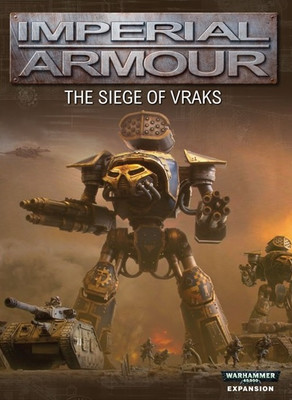 Imperial Armour 5 - The Siege of Vraks - Second Edition