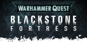 Warhammer Quest: Blackstone Fortress - основная информация