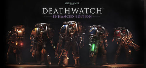 Warhammer 40000: Deathwatch - Enhanced Edition вышел на ПК